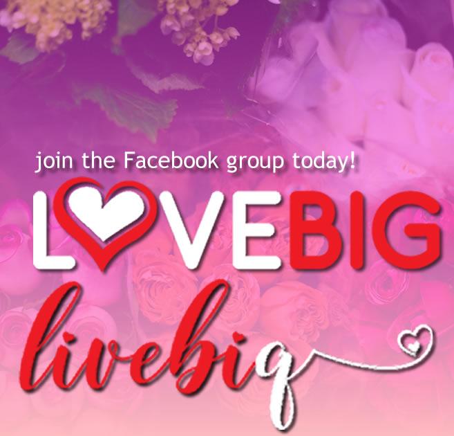 Love BIG Live BIG